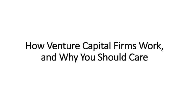 How Venture Capital Firms Work, and Why You Should Care