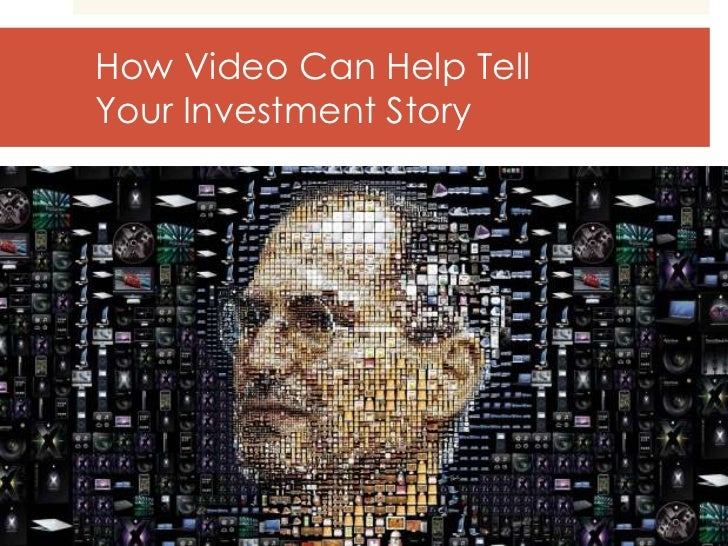 How Video Can Help TellYour Investment Story
