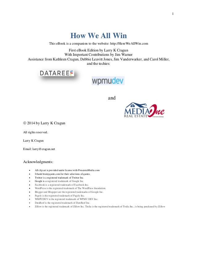 1 How We All Win This eBook is a companion to the website: http://HereWeAllWin.com First eBook Edition by Larry K Cragun W...