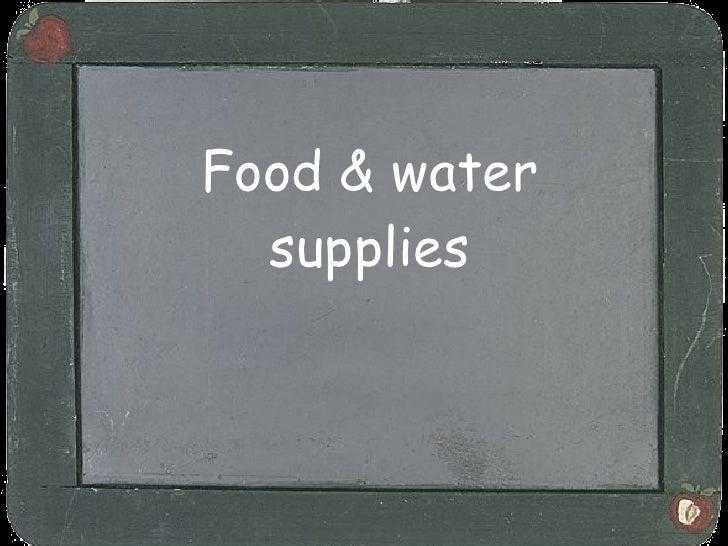 Food & water supplies