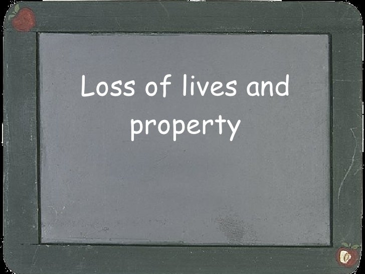 Loss of lives and property
