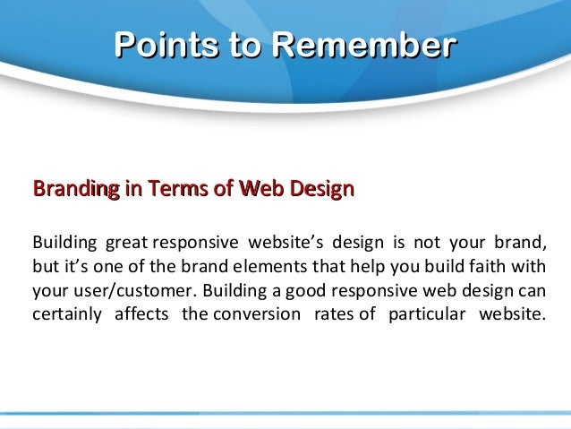 Points to RememberPoints to Remember Branding in Terms of Web DesignBranding in Terms of Web Design Building great respons...
