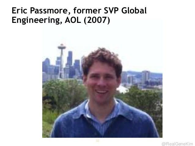 @RealGeneKim Eric Passmore, former SVP Global Engineering, AOL (2007) 32