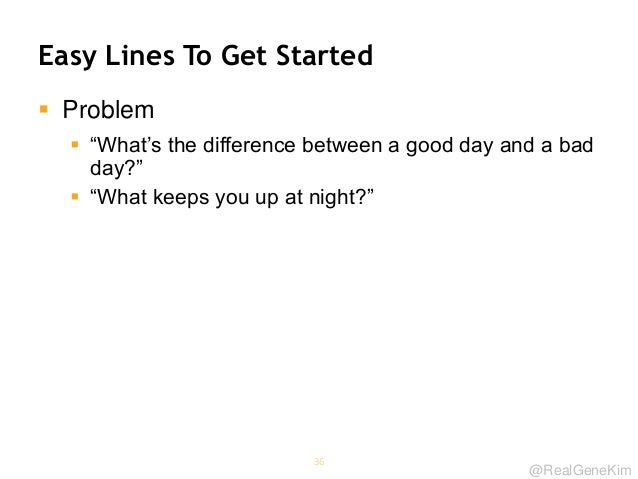 """@RealGeneKim Easy Lines To Get Started  Problem  """"What's the difference between a good day and a bad day?""""  """"What keeps..."""