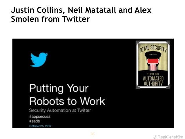 @RealGeneKim Justin Collins, Neil Matatall and Alex Smolen from Twitter 49