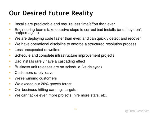 @RealGeneKim Our Desired Future Reality  Installs are predictable and require less time/effort than ever  Engineering te...