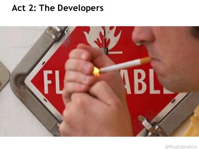 @RealGeneKim Act 2: The Developers