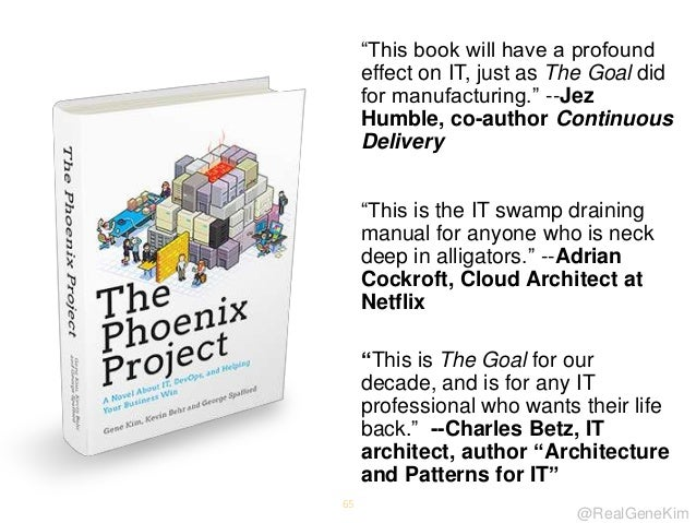 """@RealGeneKim 65 """"This book will have a profound effect on IT, just as The Goal did for manufacturing."""" --Jez Humble, co-au..."""
