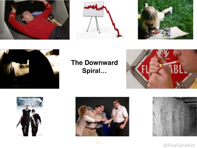 @RealGeneKim 114 The Downward Spiral…