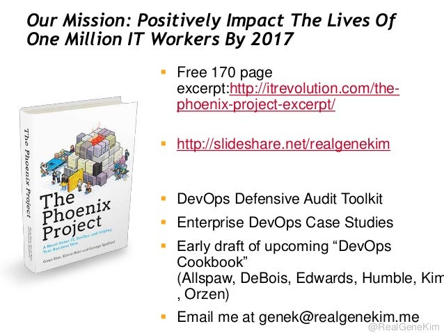 @RealGeneKim Our Mission: Positively Impact The Lives Of One Million IT Workers By 2017  Free 170 page excerpt:http://itr...