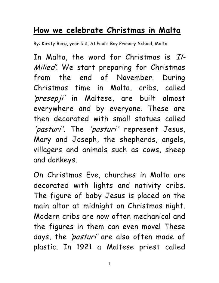 How we celebrate Christmas in Malta By: Kirsty Borg, year 5.2, St.Paul's Bay Primary School, Malta   In Malta, the word fo...