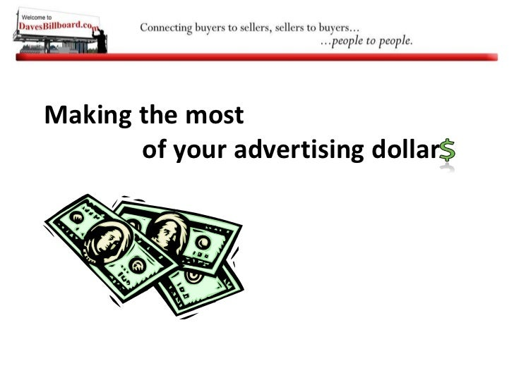 Making the most<br />of your advertising dollar<br />