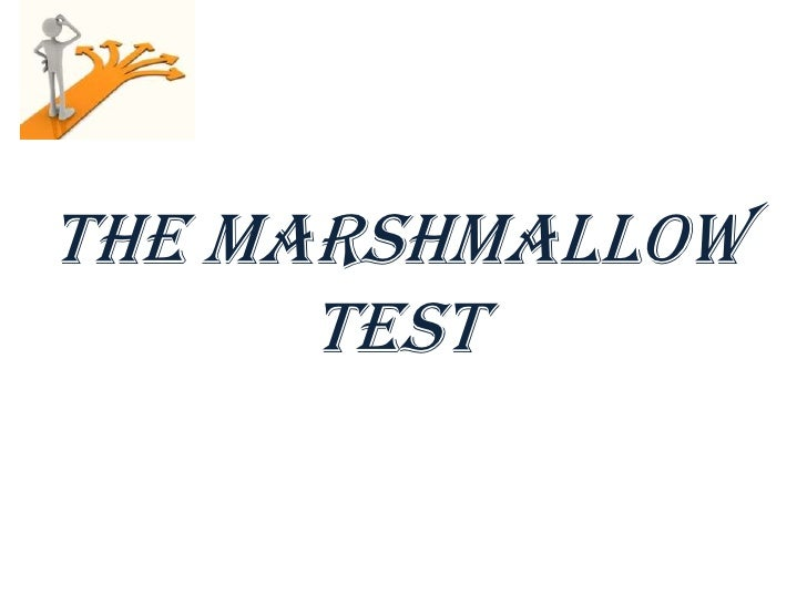 THE MARSHMALLOW TEST<br />