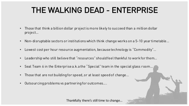 How We end the Walking Dead in the Enterprise - Session Sponsored by …