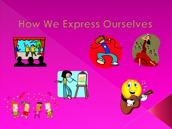 How We Express Ourselves<br />