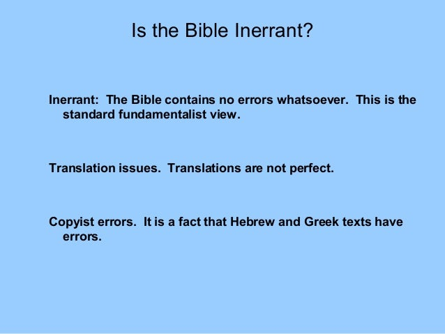 bible inerrancy Luther and other lutheran reformers answered these questions in no uncertain terms, defending the inerrancy of scripture with gusto the way.