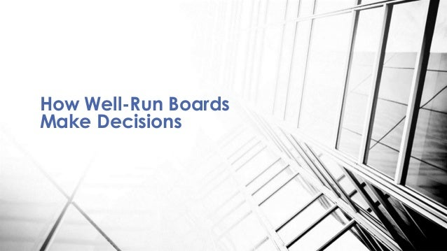 How Well-Run Boards Make Decisions