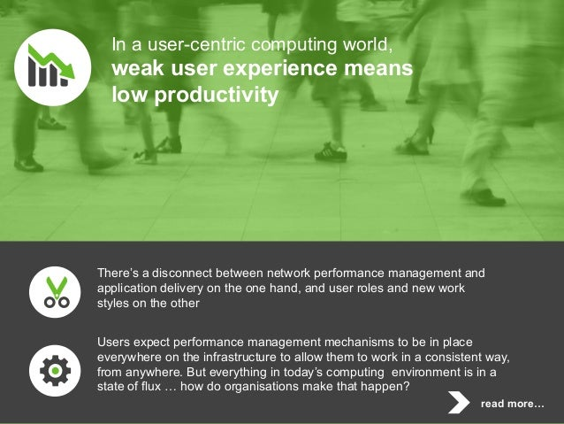 How well your network and applications perform depends on how well you know your users Slide 2