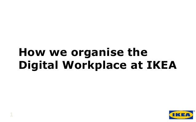 1   How we organise the Digital Workplace at IKEA