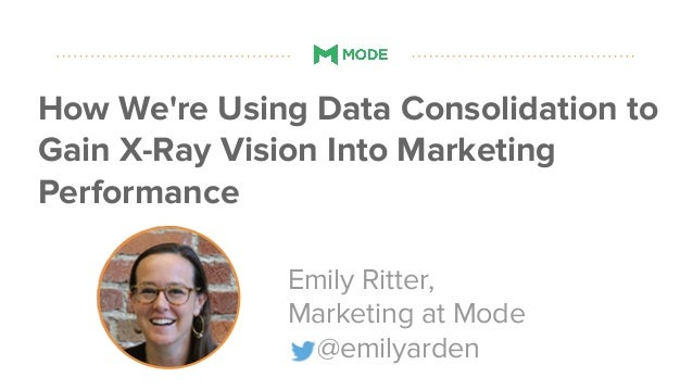 #datapointlive How We're Using Data Consolidation to Gain X-Ray Vision Into Marketing Performance Emily Ritter, Marketing ...