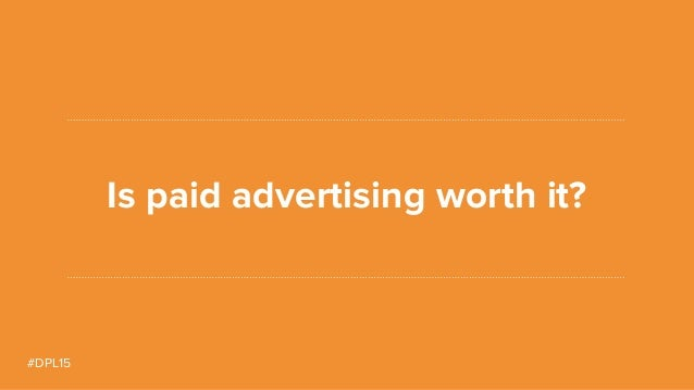 #DPL15 Is paid advertising worth it?