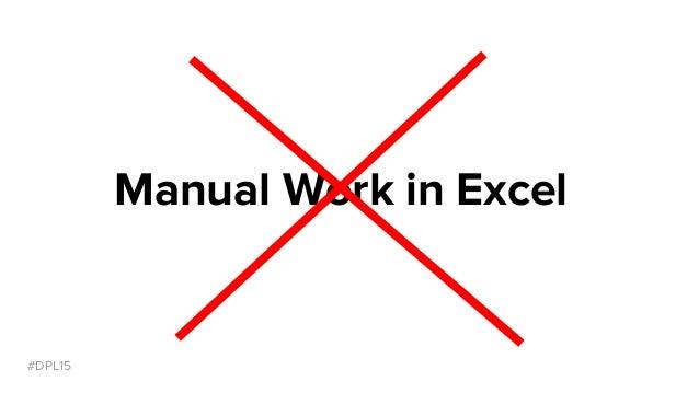 #DPL15 Manual Work in Excel