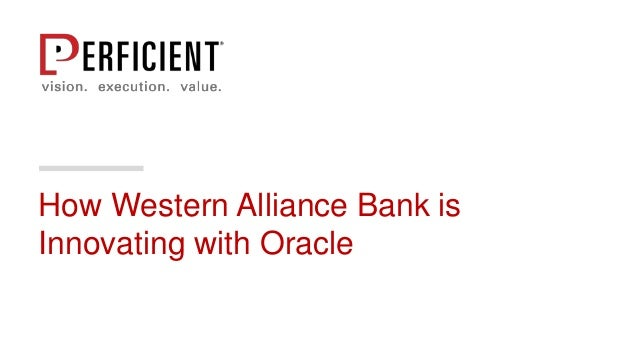 How Western Alliance Bank is Innovating with Oracle