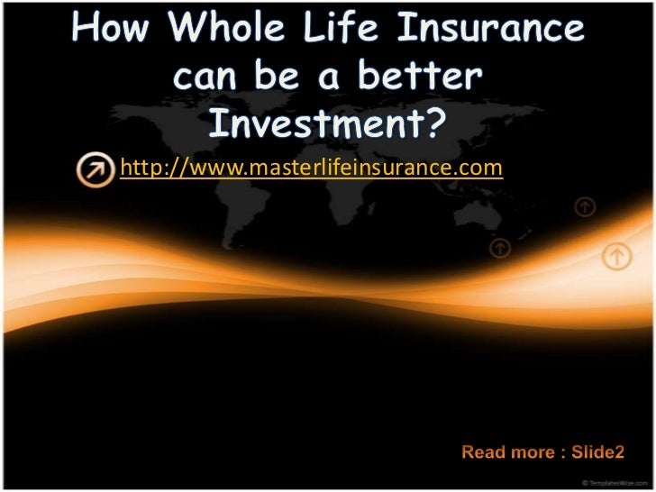 How whole life insurance can be a better investment