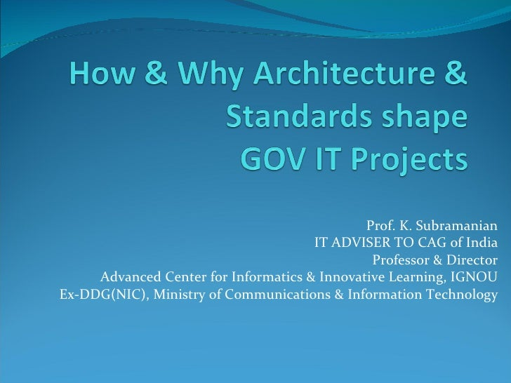 Prof. K. Subramanian                                       IT ADVISER TO CAG of India                                     ...