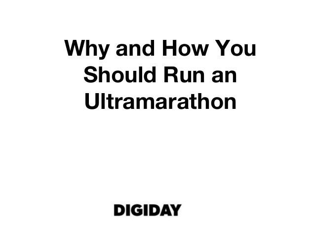 Why and How You Should Run an Ultramarathon