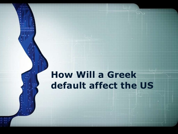 How Will a Greekdefault affect the US