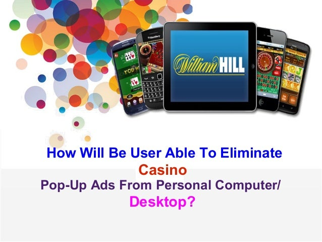 Casino pop up ads is online casino gambling legal in the us