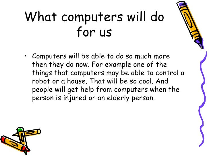 how will computers be in the future