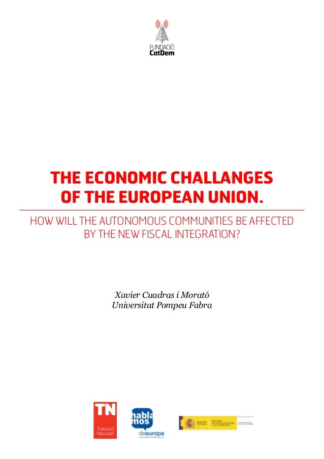 The economic challanges    of the European Union.How will the autonomous communities be affected          by the new fisca...