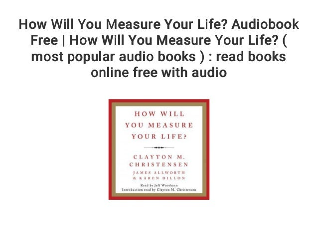 How Will You Measure Your Life Audiobook Free How Will You Measure