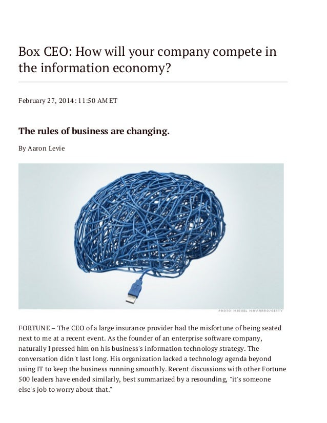 Box CEO: How will your company compete in the information economy? February 27, 2014: 11:50 AM ET  The rules of business a...