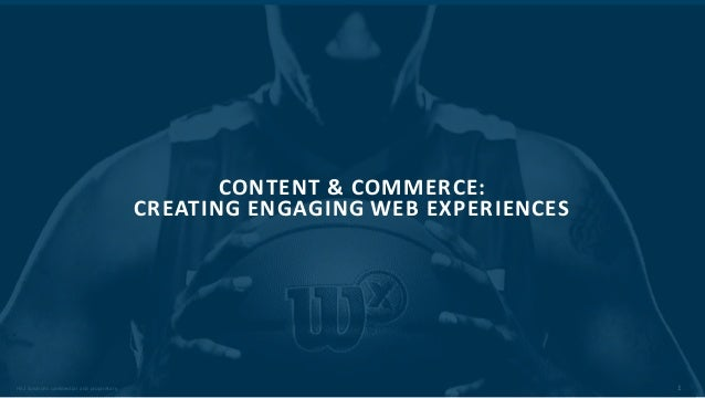 1HS2 Solutions confidential and proprietary. CONTENT & COMMERCE: CREATING ENGAGING WEB EXPERIENCES