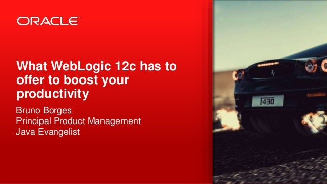 How WebLogic 12c Can Boost Your Productivity Slide 2