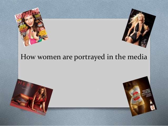 how women are depicted in media Media portrayals of girls and women - introduction gender representation , stereotyping whatever the role, television, film and popular magazines are full of images of women and girls who are typically white, desperately thin, and made up to the hilt—even after slaying a gang of vampires or dressing down a greek phalanx.