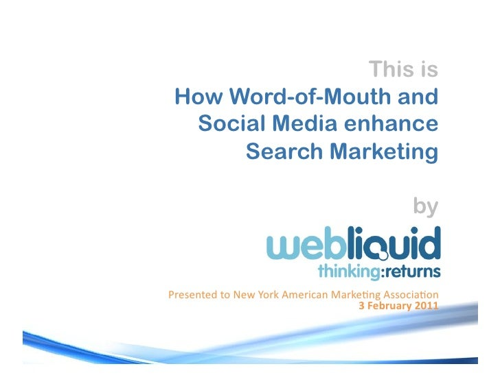 "This is How Word-of-Mouth and  Social Media enhance      Search Marketing                                             by!""..."