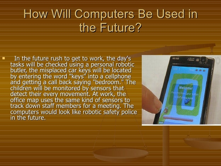 a look at the computers in the future Take a look at the video clip it explains really well what they have done to  demonstrate the capability of programming the dna the.