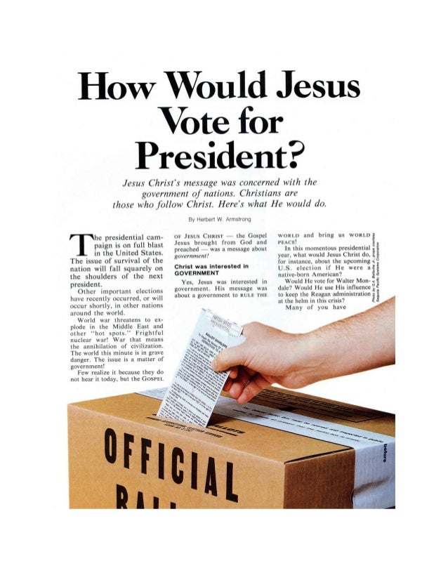How would jesus vote for president