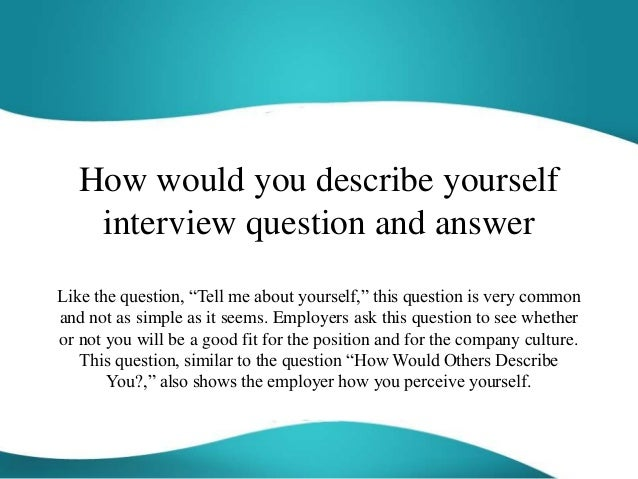 How Would You Describe Yourself Interview Question And Answer Like The  Question, ...