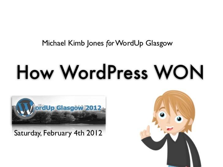 Michael Kimb Jones for WordUp GlasgowHow WordPress WONSaturday, February 4th 2012