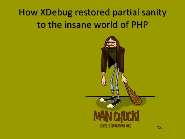 How XDebugrestored partial sanity to the insane world of PHP<br />