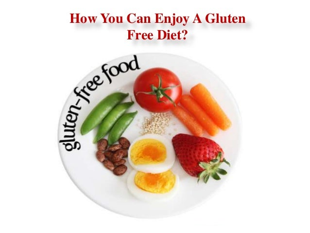 How You Can Enjoy A Gluten Free Diet?