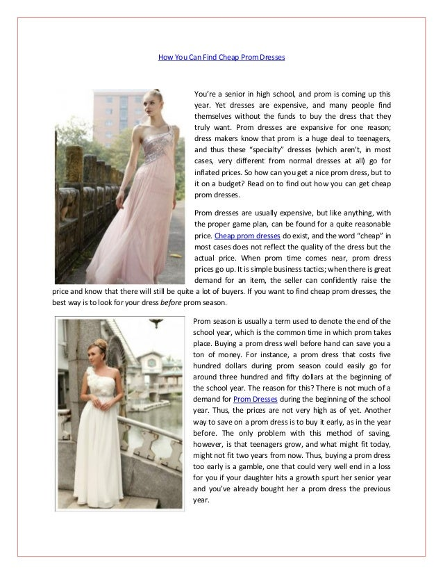 How You Can Find Cheap Prom Dresses                                             You're a senior in high school, and prom i...
