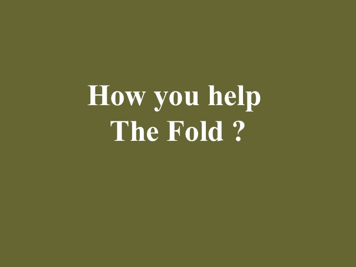 How you help The Fold ?