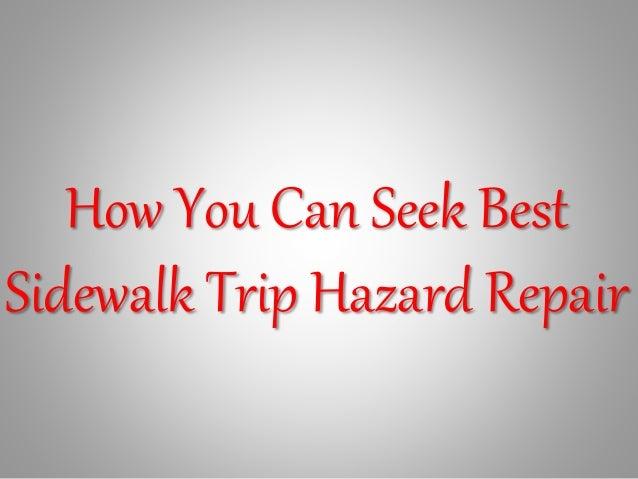 How You Can Seek Best Sidewalk Trip Hazard Repair