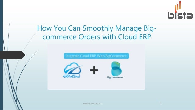 How You Can Smoothly Manage Big- commerce Orders with Cloud ERP Bista Solutions Inc USA 1